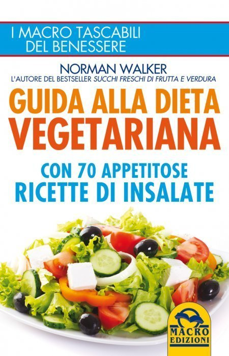 Ricetta Vegetariana Dieta.Guida Alla Dieta Vegetariana Con 70 Appetitose Ricette Di Insalate Norman Walker