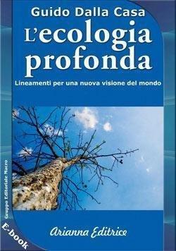 """Risultati immagini per """"L'ecologia profonda"""" di Guido Dalla Casa"""