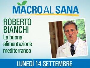 Mangiar sano con la dieta mediterranea: i consigli del dottor Roberto Bianchi al Sana 2015