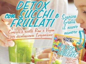 Detox con Succhi e Frullati: i consigli di Vivere Macro