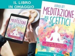 La meditazione efficace per tutti… anche per gli scettici!
