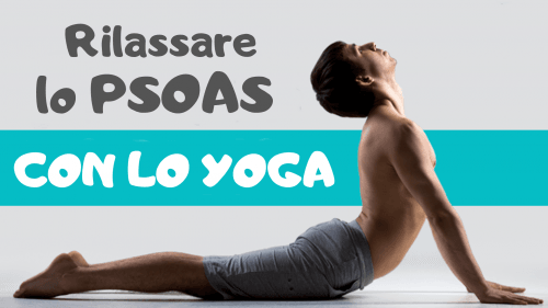 Yoga per lo psoas: come rilassare il muscolo dell'anima