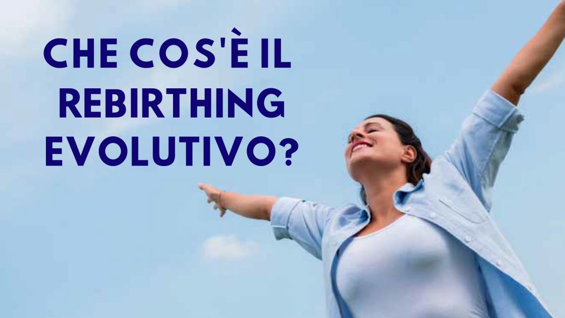 Rebirthing Evolutivo e Respirazione Circolare