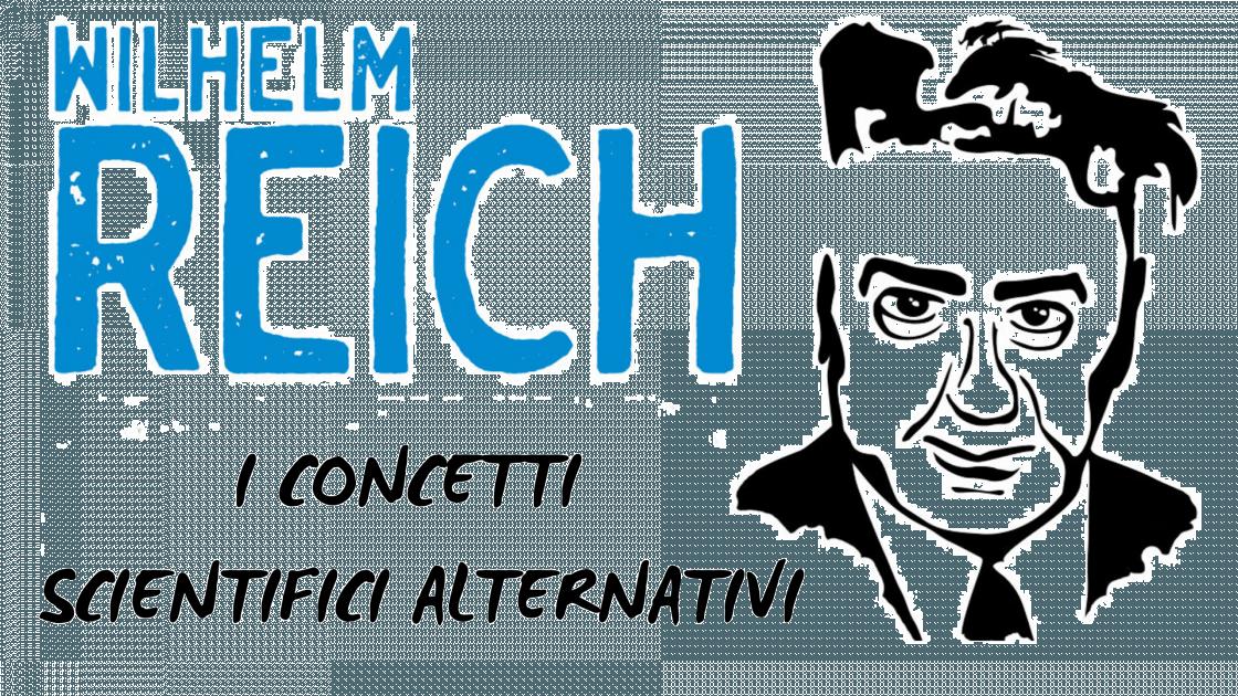 I concetti scientifici alternativi di Wilhelm Reich