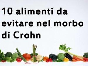 10 alimenti da evitare nel morbo di Crohn