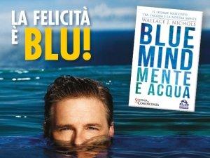 La scienza di Blue Mind: quando la Felicità è Blu