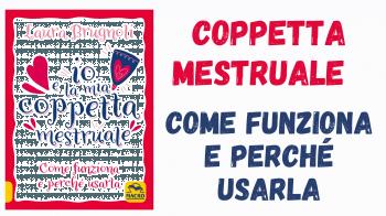 Coppetta Mestruale: come funziona e perché usarla - Intervista all'autrice Laura Brugnoli