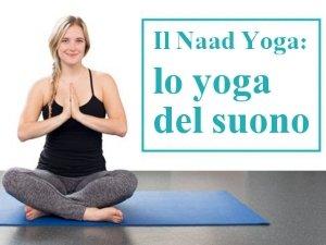 Il Naad Yoga: lo yoga del suono