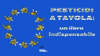 Un libro indispensabile: Pesticidi a Tavola. Parola di Daniele Barbieri