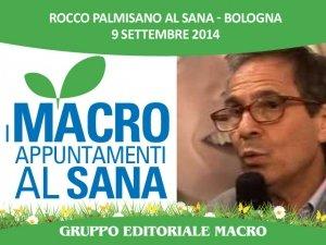 """Rocco Palmisano al Sana: """"È la Natura a chiederci di alcalinizzare il nostro corpo"""""""