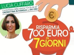 Scopri come risparmiare 700 euro in 7 giorni con Lucia Cuffaro