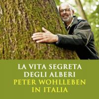 La vita segreta degli alberi con Peter Wohlleben