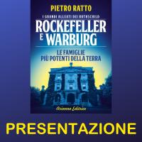 Presentazione del libro Rockefeller e Warburg con l'autore Pietro Ratto