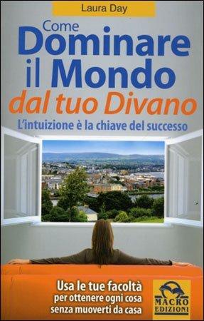 Come dominare il mondo dal tuo divano ebook pdf di laura day - Crea il tuo divano ...