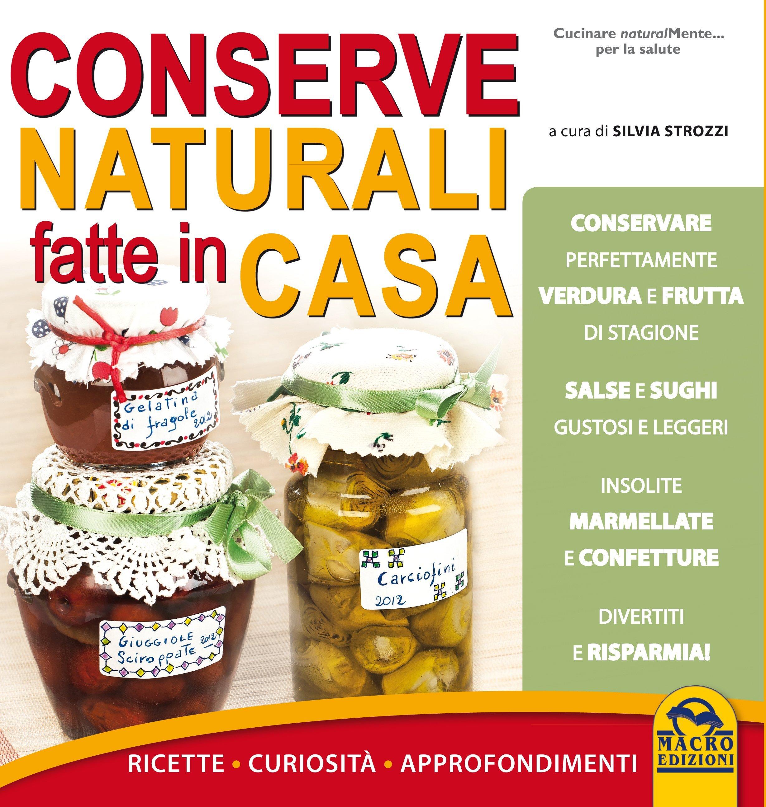 Conserve naturali fatte in casa ricette a cura di silvia for Per cucinare 94