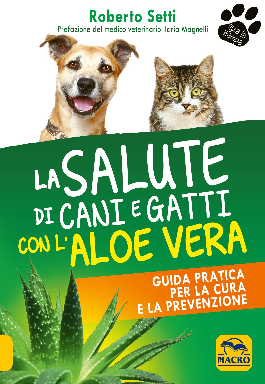 La Salute Di Cani E Gatti Con Laloe Vera Ebook Pdf Di Roberto Setti