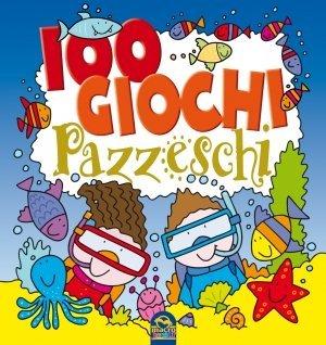 100 Giochi Pazzeschi BLU - Libro
