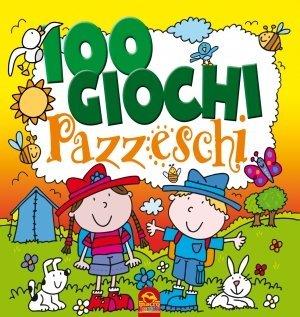 100 Giochi Pazzeschi GIALLO - Libro