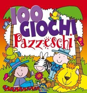 100 Giochi Pazzeschi ROSSO - Libro