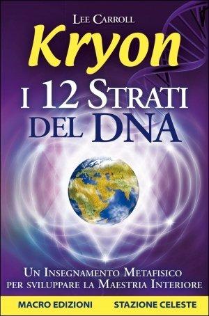 Kryon - I 12 Strati del DNA - Ebook
