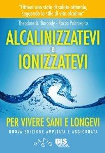 Alcalinizzatevi e Ionizzatevi - Ebook