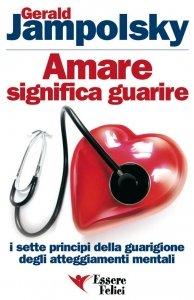 Amare Significa Guarire - Libro