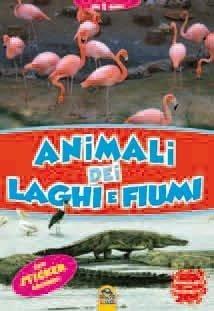 Animali dei Laghi e Fiumi + Sticker - Libro