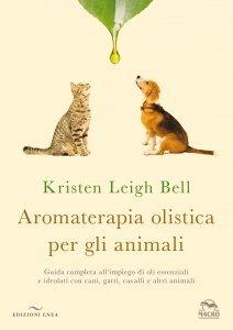 Aromaterapia Olistica per gli Animali - Libro