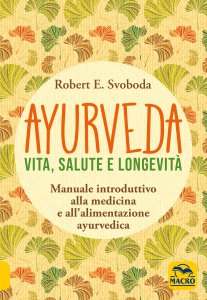 Ayurveda - Vita, Salute e Longevità - Libro