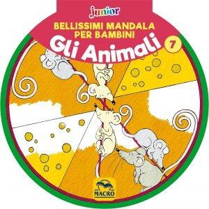 Bellissimi Mandala per Bambini Vol.7 - Gli Animali - Libro
