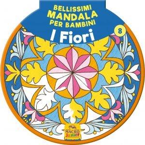 Bellissimi Mandala per Bambini Vol.8 - I Fiori - Libro
