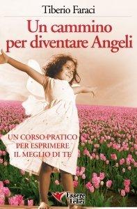 Un Cammino per Diventare Angeli - Libro