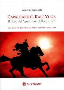 Cavalcare il Kali Yuga - Libro