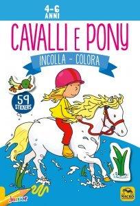 Incolla e Colora - CAVALLI E PONY (4-6 anni) USATO - Libro