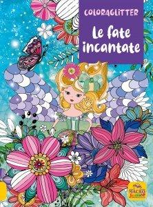 Coloraglitter - Le fate Incantate - Libro
