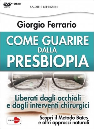 Come Guarire dalla Presbiopia - Cofanetto