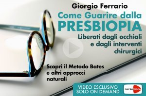 Come Guarire dalla Presbiopia - On Demand