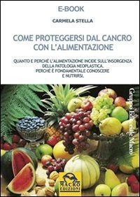 Come Proteggersi dal Cancro con l'Alimentazione - Ebook