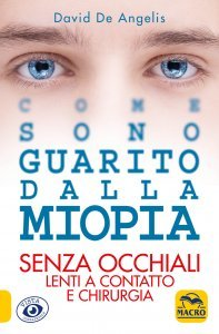 Come Sono Guarito dalla Miopia - Ebook