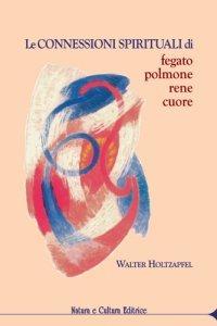 Connessioni Spirituali Di Fegato, Polmone, Rene e Cuore - Libro