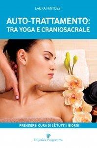 Auto-Trattamento: tra Yoga e Craniosacrale - Libro