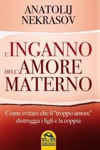 L'Inganno dell'Amore Materno - Libro