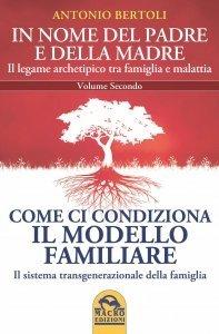 Come ci condiziona il Modello Familiare - Libro