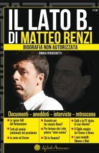 Il Lato B. di Matteo Renzi - Libro
