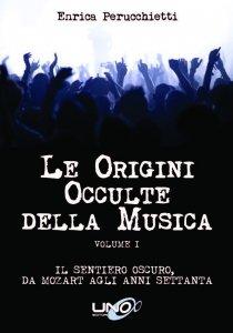 Le Origini Occulte della Musica Vol.1 - Libro