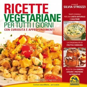 Ricette Vegetariane per Tutti i Giorni - Libro