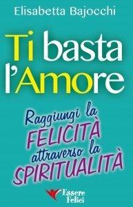Ti Basta L'Amore - Libro
