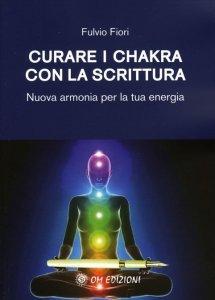 Curare i Chakra con la Scrittura - Libro