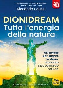 Dionidream Tutta l'Energia della Natura - Libro