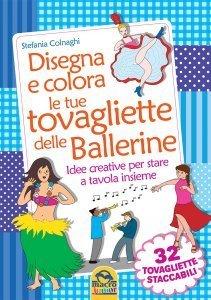 Disegna e Colora le Tue Tovagliette Delle Ballerine - Libro